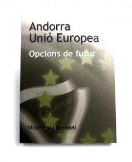 ANDORRA UNIO EUROPEA   OPCIONS DE FUTUR