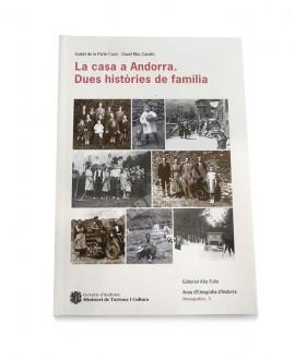 LA CASA A ANDORRA. DUES HISTORIES DE FAMILIA