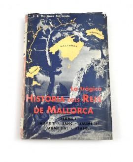 LA TRÀGICA HISTÒRIA DELS REIS DE MALLORCA Jaume I, Jaume II, Sanç, Jaume III, Jaume IV, (Isabel)