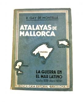 ATALAYAS DE MALLORCA  LA GUERRA EN EL MAR LATINO (JULIO 1936-ABRIL 1939)