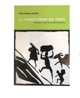 AL COMENÇAMENT DEL TEMPS   REALITATS I MITES DE LES VALLS D'ANDORRA