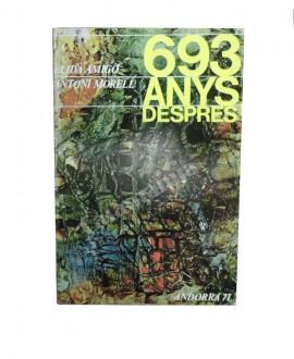 693 ANYS DESPRES
