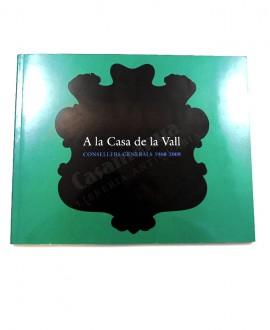 A LA CASA DE LA VALL   CONSELLERS GENERALS  1968-2008