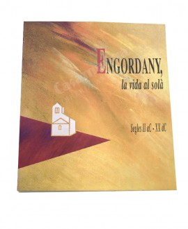 ENGORDANY, LA VIDA AL SOLÀ    SEGLES II aC – XX dC