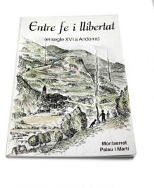 ENTRE FE I LLIBERTAT   (EL SEGLE XVI A ANDORRA)