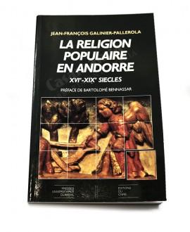 LA RELIGION POPULAIRE EN ANDORRE (XVIE-XIXE SIÈCLES)