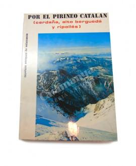 POR EL PIRINEO CATALAN  CERDANYA, BERGADA, RIPOLLES