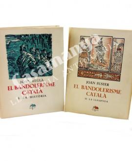 EL BANDOLERISME CATALA - 2 VOLUMS - I.LA HISTORIA - II.LA LLEGENDA